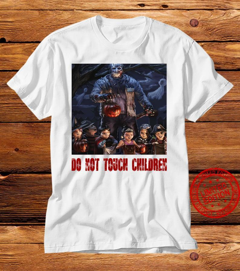 Do Not Touch Children Shirt