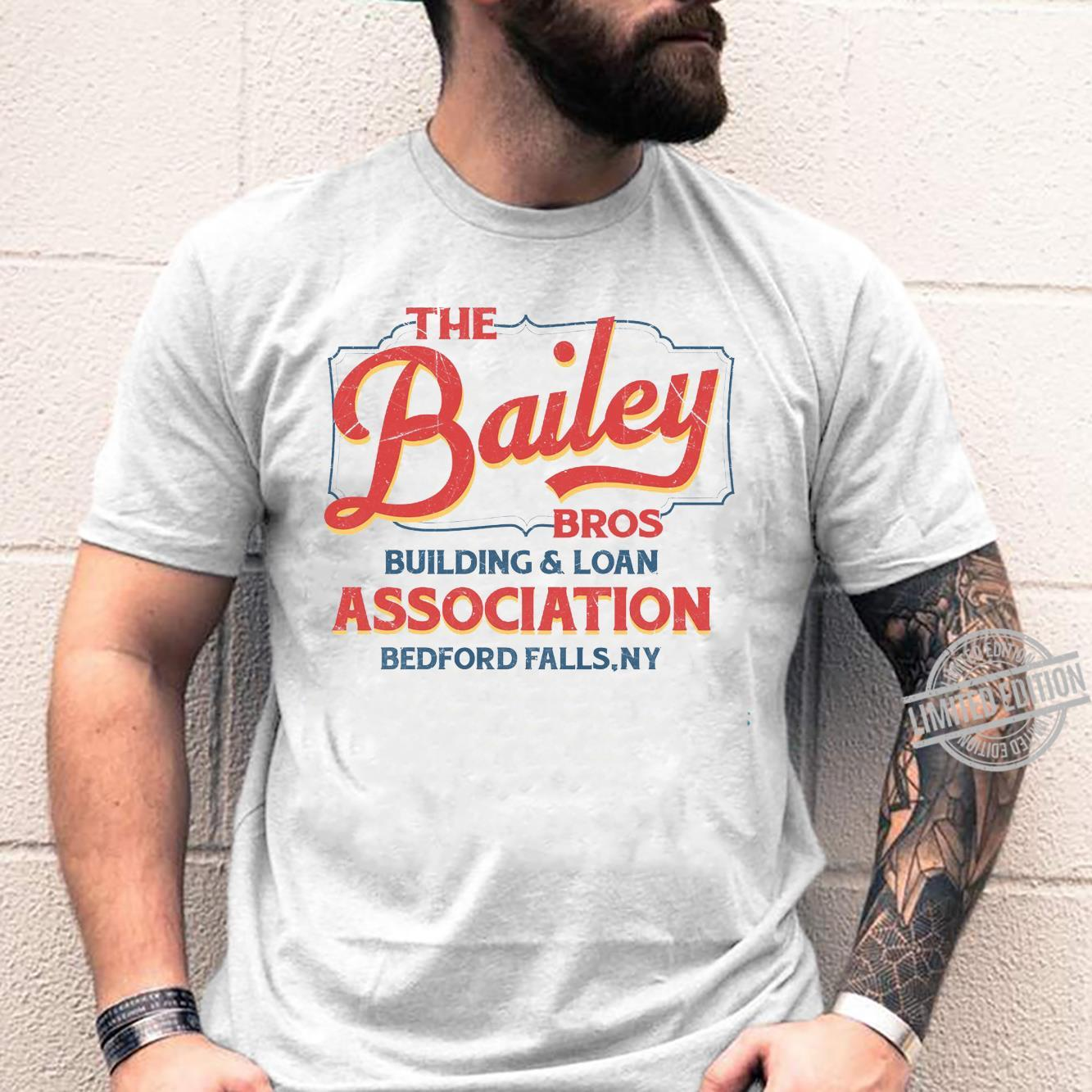THe Bailey Bros Building Loan Association Bedford Falls Ny Shirt unisex